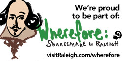 Wherefore: Shakespeare in Raleigh